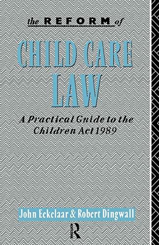 The Reform of Child Care Law By John Ekelaar