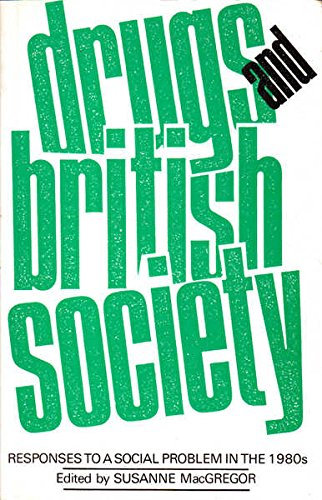 Drugs and British Society By Susanne MacGregor
