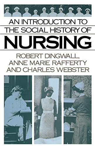 An Introduction to the Social History of Nursing By Professor Robert Dingwall