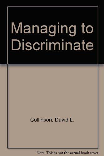 Managing to Discriminate By David L. Collinson