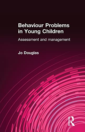 Behaviour Problems in Young Children: Assessment and Management By Jo Douglas
