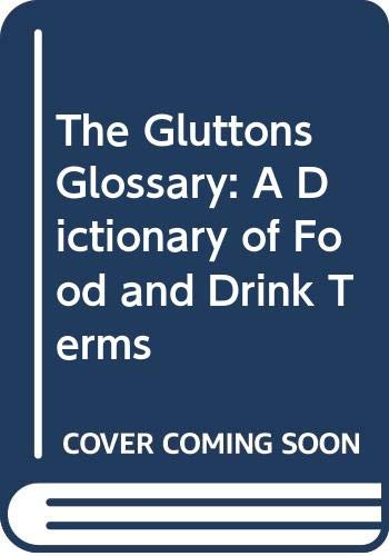 The Glutton's Glossary By John Ayto