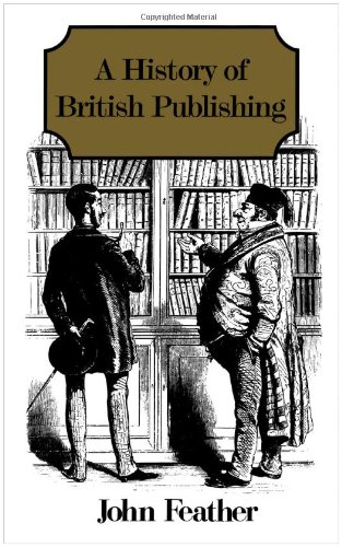 A History of British Publishing By John Feather