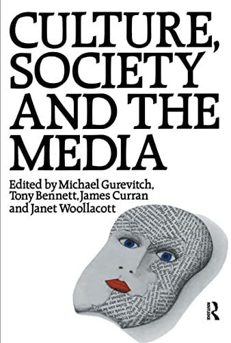 Culture, Society and the Media By Edited by Michael Gurevitch