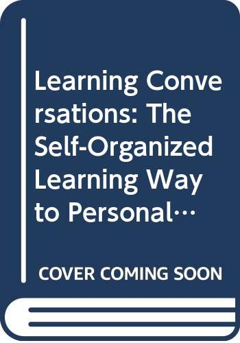 Learning Conversations: Self Organized Learning Way to Personal and Organizational Growth by Sheila Harri-Augstein