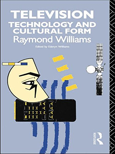 Television: Technology and Cultural Form By Raymond Williams