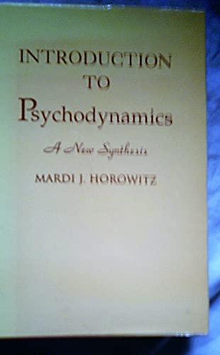 Introduction to Psychodynamics By Mardi Horowitz
