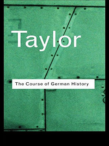 The Course of German History By A.J.P. Taylor