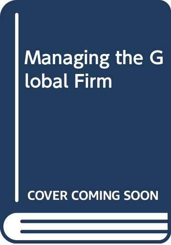 Managing the Global Firm By Christopher A. Bartlett