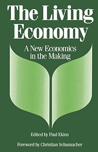 The Living Economy By Edited by Paul Ekins (University College London, United Kingdom)