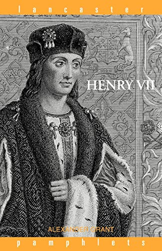 Henry VII By Alexander Grant