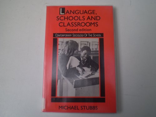 Language, Schools and Classrooms By Michael Stubbs