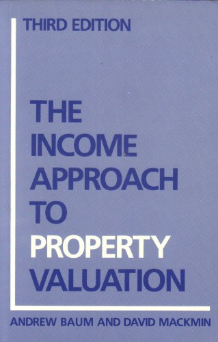 The Income Approach to Property Valuation By Andrew E. Baum