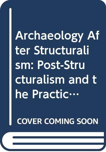 Archaeology After Structuralism By Ian Bapty