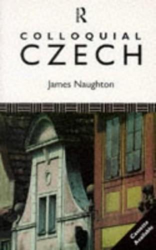 Colloquial Czech By J.D. Naughton