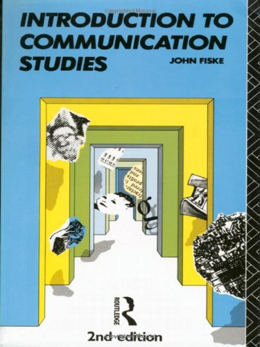 Introduction to Communication Studies By John Fiske