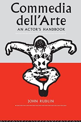 Commedia Dell'Arte: An Actor's Handbook by John Rudlin (University of Exeter, UK)