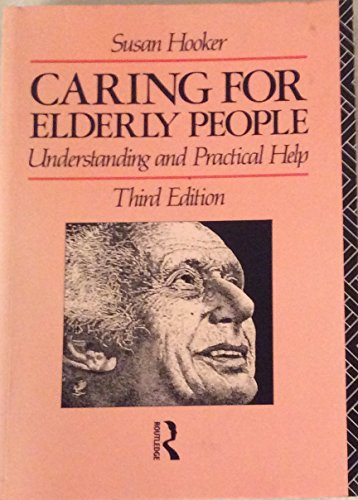 Caring for Elderly People By Susan Hooker