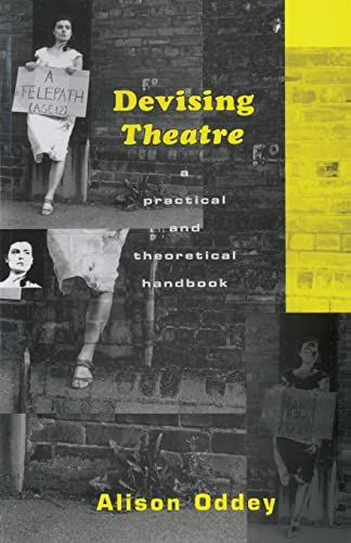 Devising Theatre: A Practical and Theoretical Handbook By Alison Oddey