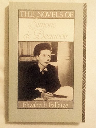 The Novels of Simone De Beauvoir By Elizabeth Fallaize