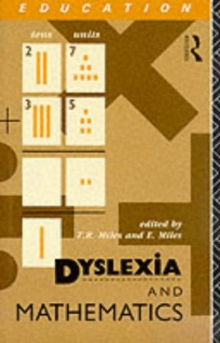 Dyslexia and Mathematics By Edited by Tim Miles