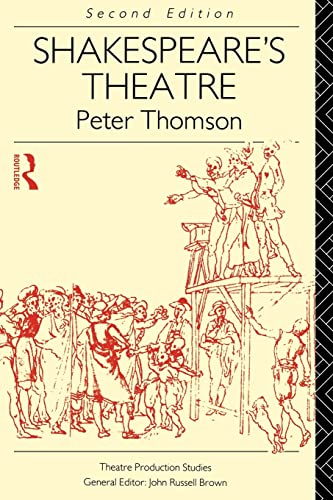 Shakespeare's Theatre By Peter Thomson