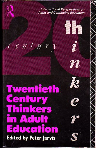 Twentieth Century Thinkers in Adult Education By Peter Jarvis