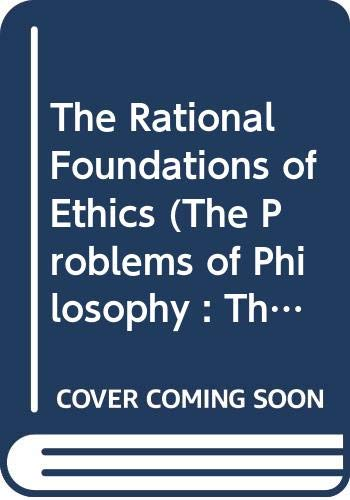 The Rational Foundation of Ethics By T. L. S. Sprigge