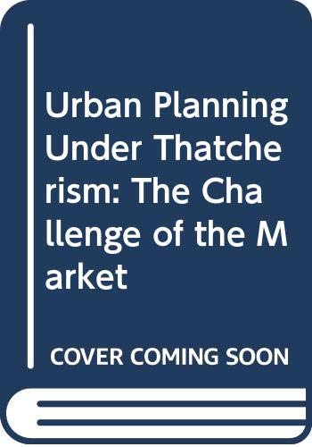 Urban Planning Under Thatcherism By Dr. Andy Thornley