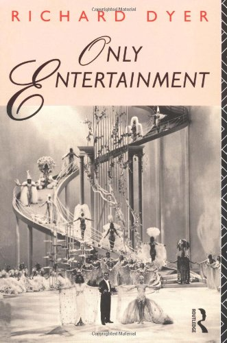 Only Entertainment By Richard Dyer