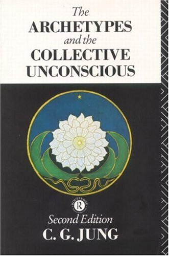 The Archetypes and the Collective Unconscious by C. G. Jung