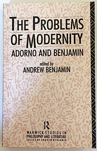 The Problems of Modernity By Edited by Andrew Benjamin