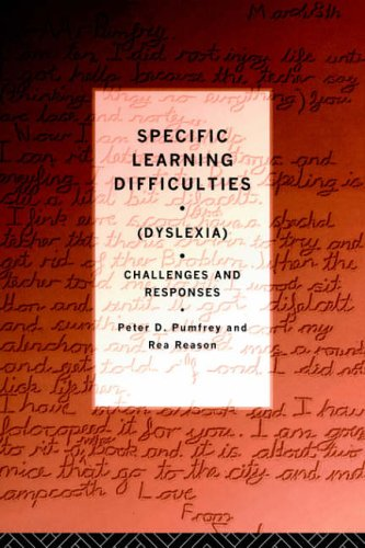 Specific Learning Difficulties (Dyslexia) By Edited by Peter D. Pumfrey