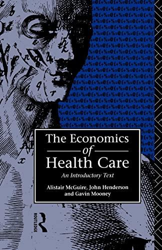 Economics of Health Care By John Henderson