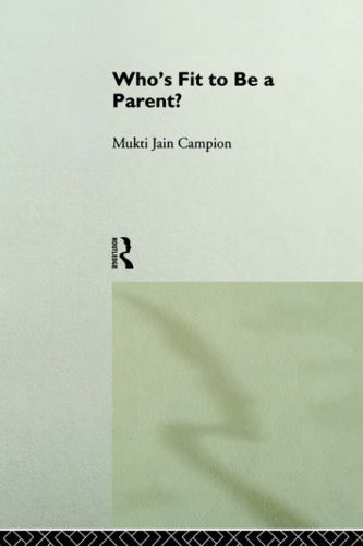 Who's Fit to be a Parent? By Mukti Jain Campion