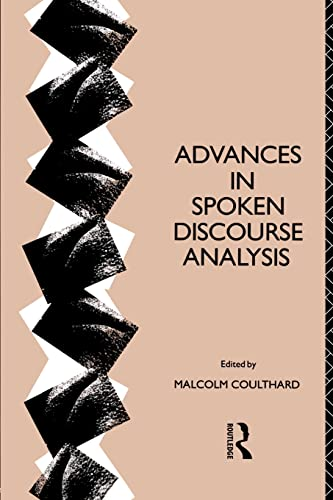 Advances in Spoken Discourse Analysis By Edited by Malcolm Coulthard