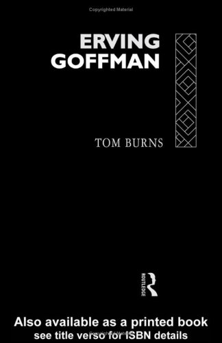 Erving Goffman By Tom R. Burns