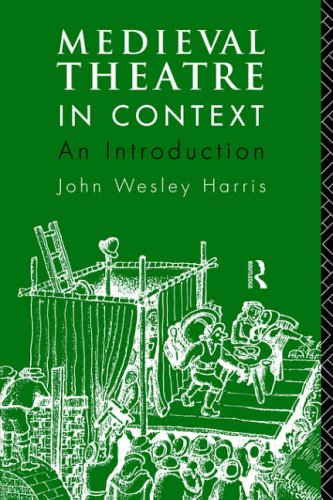 Medieval Theatre in Context: An Introduction By John Harris
