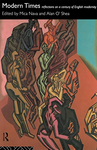Modern Times: Reflections on a Century of English Modernity by Mica Nava