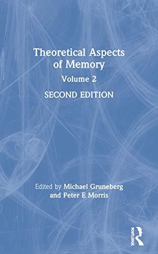 Theoretical Aspects of Memory By Michael Gruneberg (Indiana State University, Terre Haute, USA)
