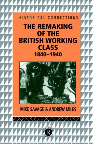 The Remaking of the British Working Class, 1840-1940 By Andrew Miles