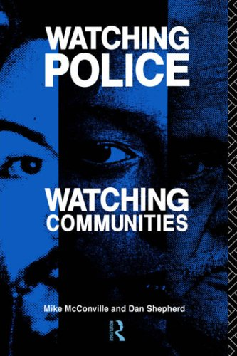 Watching Police, Watching Communities By Mike McConville