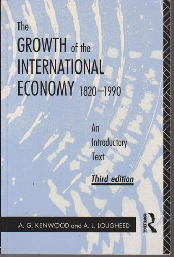 The Growth of the International Economy, 1820-1990 By A. G. Kenwood