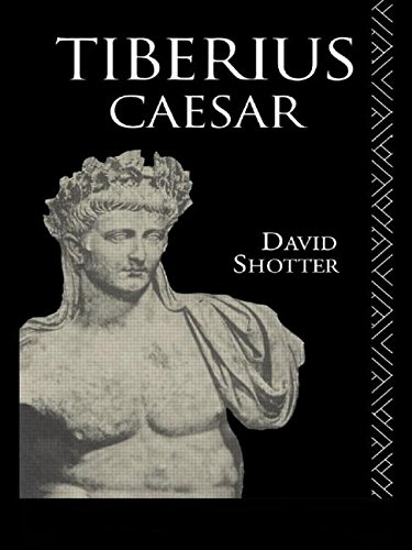 Tiberius Caesar By David Shotter (University of Lancaster, UK)