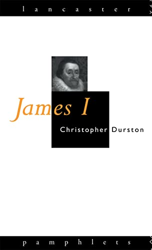 James I By Christopher Durston (Plymouth University, UK)
