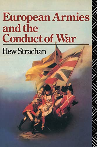 European Armies and the Conduct of War By Sir Hew Strachan