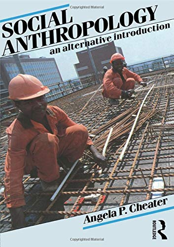 Social Anthropology By Angela P. Cheater
