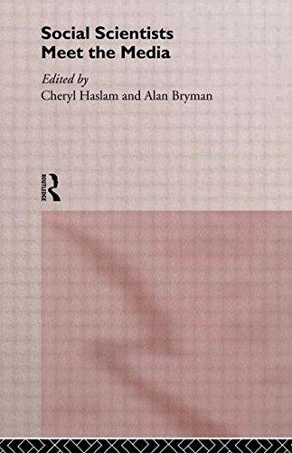 Social Scientists Meet the Media By Alan Bryman
