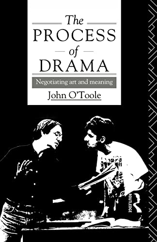 The Process of Drama: Negotiating Art and Meaning (Annual; 1991-92) By John O'Toole