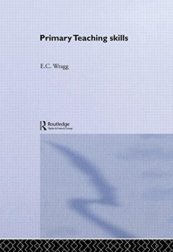 Primary Teaching Skills By Prof. E. C. Wragg